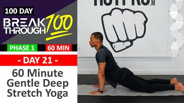 #21 - 60 Minute Gentle Deep Yoga Stretch - Breakthrough100