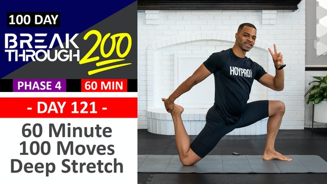 #121 - 60 Minute 100 Moves Deep Yoga & Stretching Workout - Breakthrough200