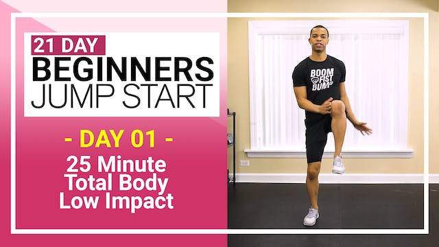 Day 01 - 25 Minute Total Body Low Impact for Beginners