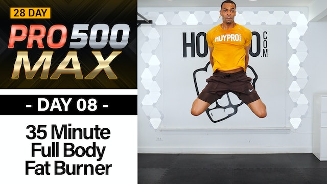 35 Minute Full Body Fat Burning HIIT Workout - PRO 500 MAX #08
