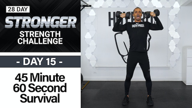 45 Minute 60 Second Strength Sweat Survival - STRONGER #15