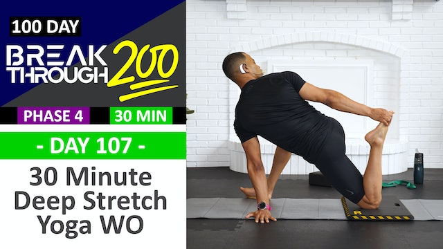 #107 - 30 Minute Deep Stretch Yoga & Recovery - Breakthrough200