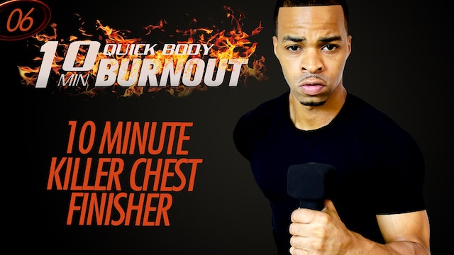 006 - 10 Minute Quick Chest Dumbbell + Bodyweight Workout Finisher
