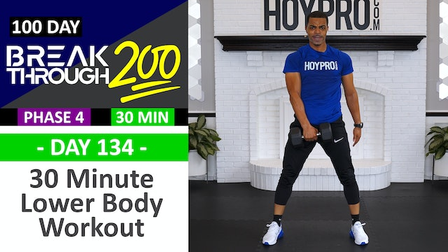 #134 - 30 Minute Advanced Lower Body Workout - Breakthrough200