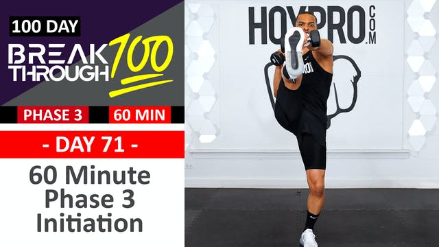 #71 - 60 Minute Full Body Phase 3 Initiation Workout + Abs - Breakthrough100