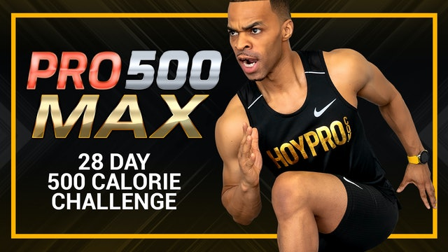 PRO 500 MAX - 28 DAY 35 Minute 500 Calorie Workout Challenge