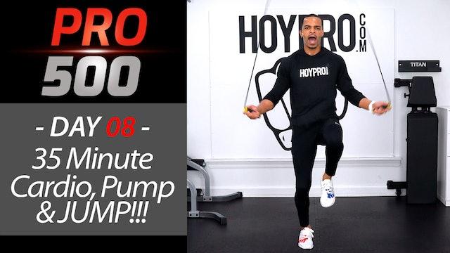 35 Minute Cardio, Pump, Jump and BURN!!! - PRO 500 #08