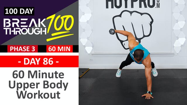 #86 - 60 Minute Advanced Upper Body Workout - Breakthrough100
