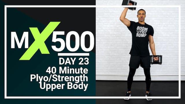 MX500 #23 - 40 Minute Upper Body Plyo Strength