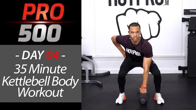 35 Minute Total Body Kettlebell KILLER!!! Workout - PRO 500 #04