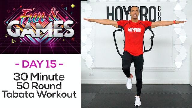 30 Minute 50 Round Showdown Tabata Workout - Fun & Games #15