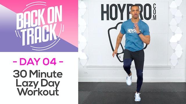 30 Minute Hybrid Lazy Day EMERGENCY Workout - Back on Track #04