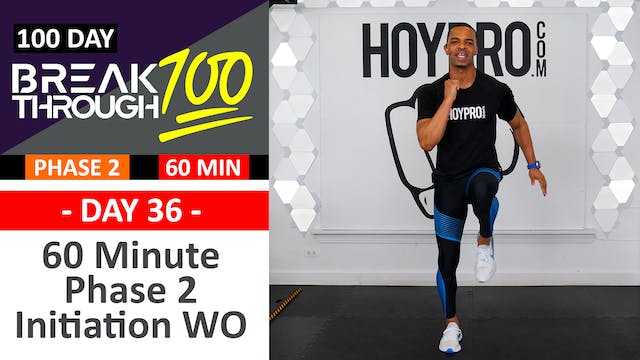 #36 - 60 Minute Phase 2 Initiation Workout + Abs - Breakthrough100