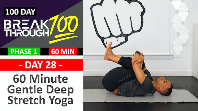 #28 - 60 Minute Gentle Deep Yoga Stretch - Breakthrough100