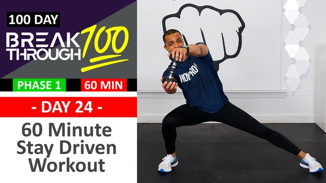 #24 - 60 Minute Stay Driven Workout + Abs - Breakthrough100