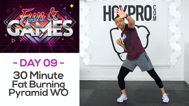 30 Minute Fat Burning Pyramid Workout - Fun & Games #09