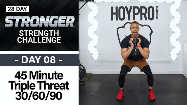 45 Minute 30/60/90 Triple Threat Strength Workout - STRONGER #08