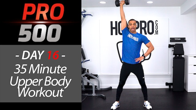 35 Minute Upper Body Strength Workout - PRO 500 #16