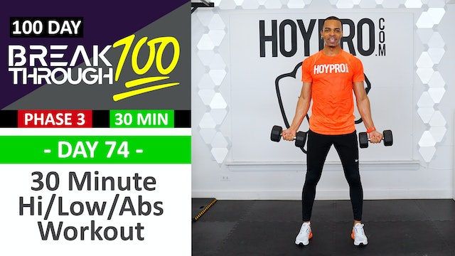 #74 - 30 Minute Hi Low Abs Full Body Strength Workout - Breakthrough100