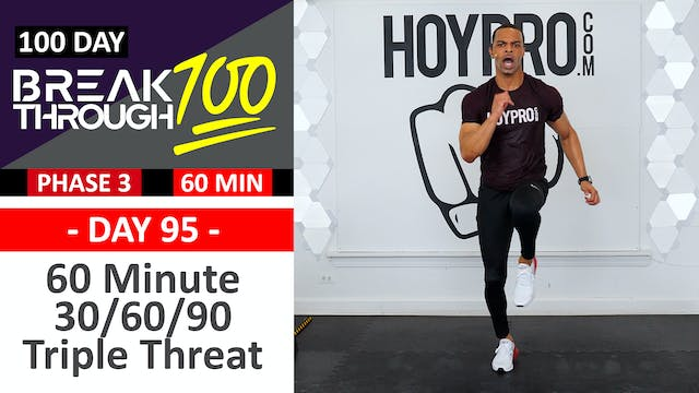 #95 - 60 Minute 30/60/90 Triple Threat Full Body Workout - Breakthrough100