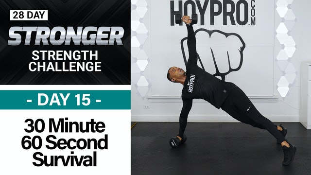 30 Minute 60 Second Strength Sweat Survival - STRONGER #15
