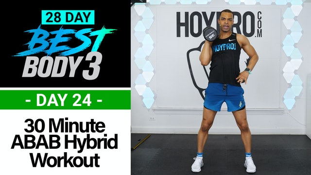 30 Minute Full Body ABAB Hybrid Workout + Abs - Best Body 3 #24