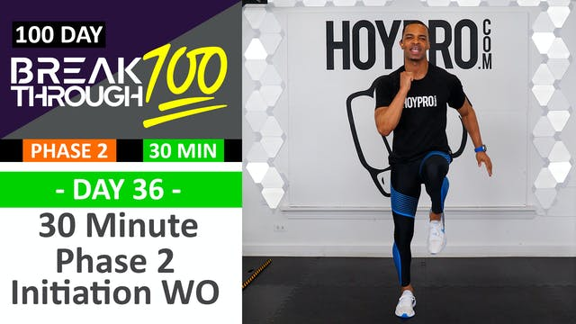 #36 - 30 Minute Phase 2 Initiation Wo...