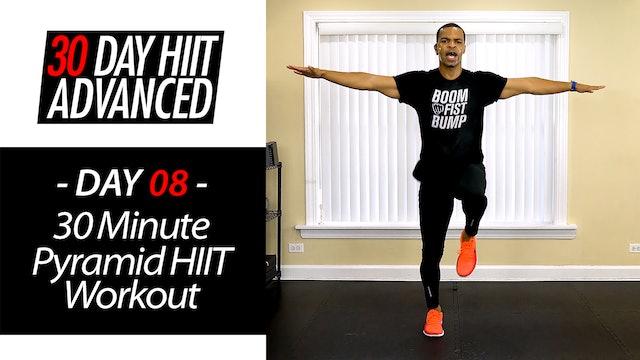30 Minute Advanced Pyramid HIIT Workout - Advanced #08