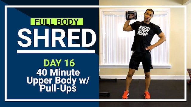 FBShred #16 -  40 Minute Upper Body Workout with Pull-ups