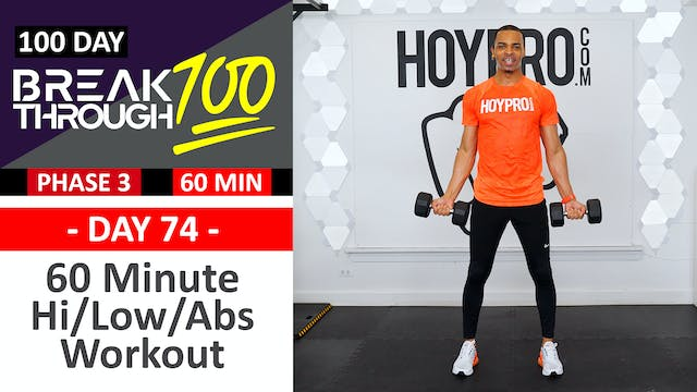 #74 - 60 Minute Hi Low Abs Full Body Strength Workout - Breakthrough100