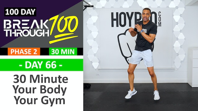 #66 - 30 Minute Your Body Your Gym - No Equipment Workout - Breakthrough100