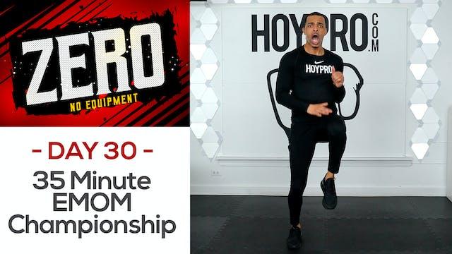 35 Minute EMOM Championship - ZERO #30