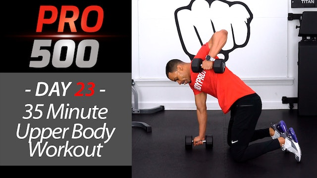 35 Minute Upper Body Strength Workout - PRO 500 #23