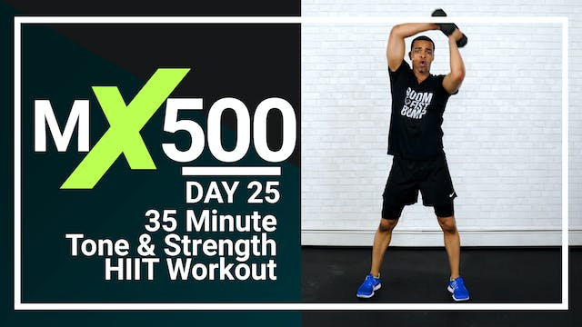 MX500 #25 - 35 Minute Total Tone & Strength