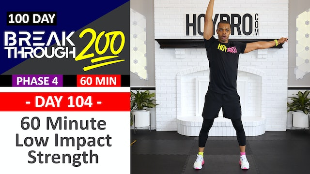 #104 - 60 Minute Full Body Low Impact Strength Workout - Breakthrough200
