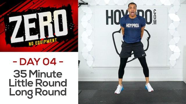 35 Minute Little Round Long Round Boot Camp - ZERO #04