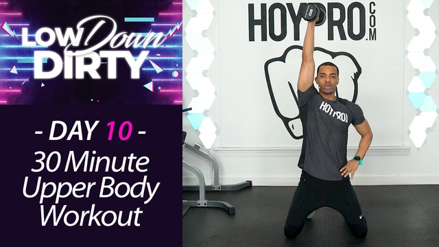 30 Minute GUNS - Upper Body Intermediate Strength Workout - Low Down #10