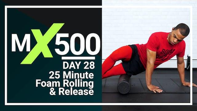 MX500 #28 - 25 Minute Foam Rolling Routine