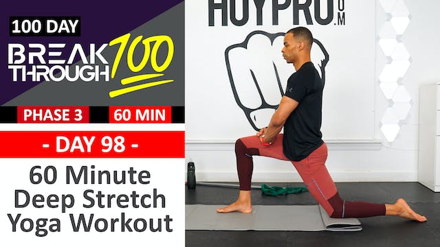 #98 - 60 Minute Full Body Deep Stretch Yoga Workout - Breakthrough100