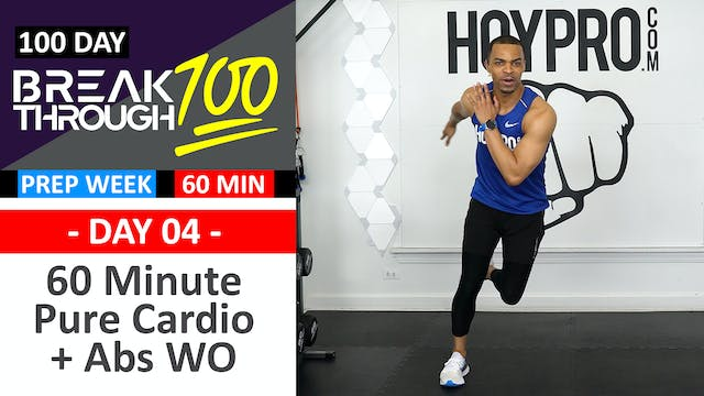 #04 - 60 Minute Pure Cardio Prep + Abs Workout  - Breakthrough100