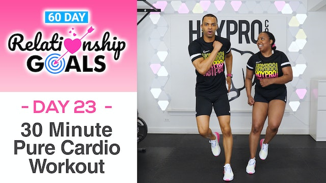 30 Minute FOCUS Pure Cardio Sweat Workout - Relationship Goals #23