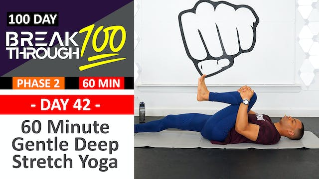#42 - 60 Minute Gentle Deep Yoga Stretch - Breakthrough100