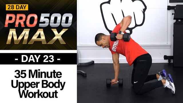 35 Minute Upper Body Strength Workout  - PRO 500 MAX #23