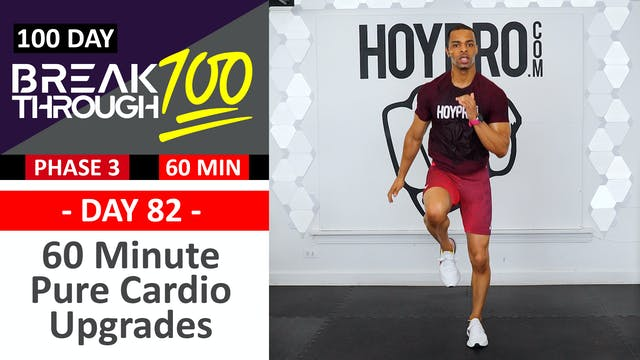 #82 - 60 Minute Pure Cardio Upgrades Levels Workout + Abs - Breakthrough100