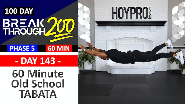#143 - 60 Minute Old School Tabata Hybrid Workout + Abs - Breakthrough200