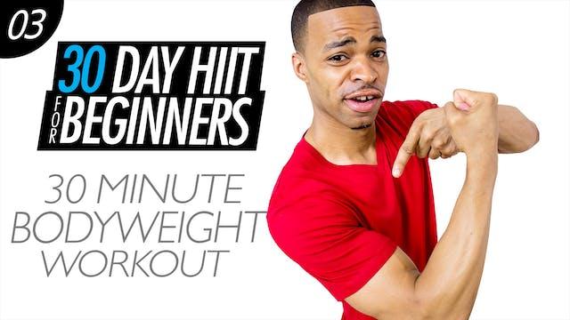 Beginners #03 - 30 Minute Bodyweight HIIT Workout