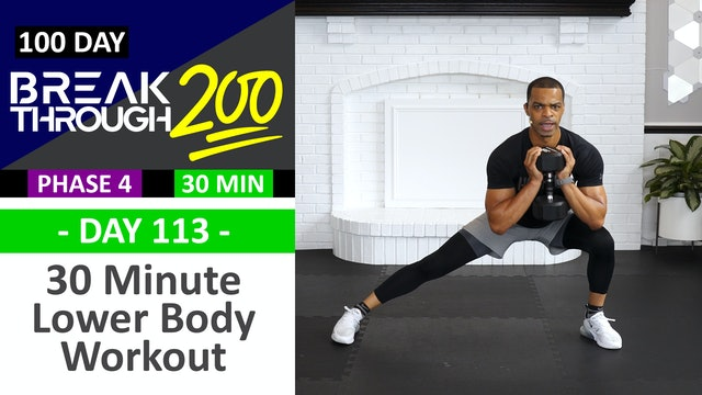 #113 - 30 Minute Advanced Lower Body Workout - Breakthrough200