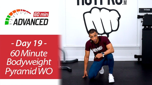 60 Minute BRUTAL Bodyweight Pyramid HIIT + Abs - Advanced 60 #19