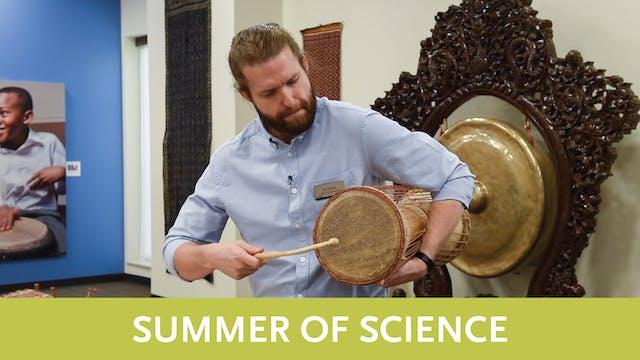 Summer of Science   Video 7   Membranophones