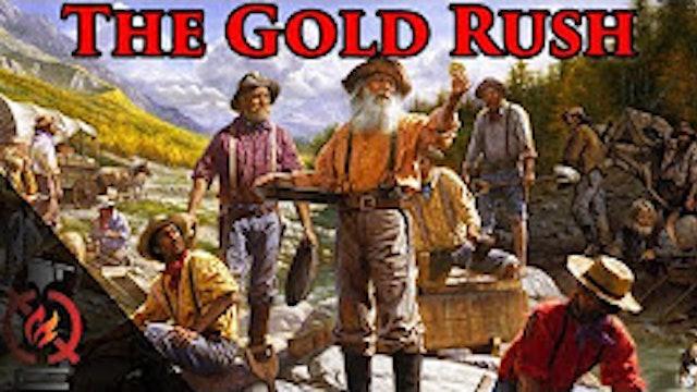 The Gold Rush - California History